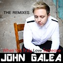 John Galea - When You Truly Love Someone Skinner Bracks Remix