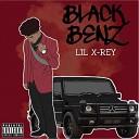 Lil X-Rey - Black Benz