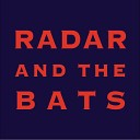 Radar and the Bats - Be Mine