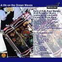 Band of H M Royal Marines and Sir Vivian Dunn - Where er You Walk
