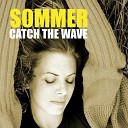 Sommer - Catch the Wave