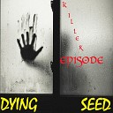 Dying Seed - Some Take a Bride You Make a Bride