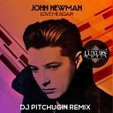 John Newman - Love Me Again DJ Pitchugin Remix