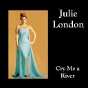 Julie London - I m Glad There Is You