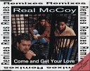 Real McCoy - Come And Get Your Love U S Radio Mix