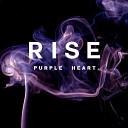 RISE - Purple Heart