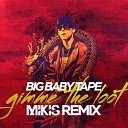 Big Baby Tape - Gimme The Loot (Mikis Remix)
