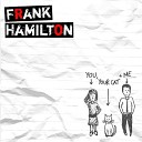 Frank Hamilton - Hold It Against You