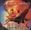 Romantic Collection - Tet-a-Tet