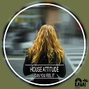 House Attitude - Can You Feel It Radio Edit
