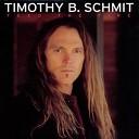 Timothy B. Schmit - I'll Always Let You In