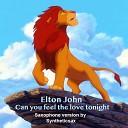 Elton John - Can you feel the love tonight Syntheticsax Saxophone version