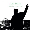 Pat Terry - Under a Rock
