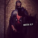 Mista K P - Got to Get It