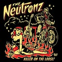 The Neutronz - Man With No Name