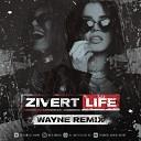 Zivert - Life (Wayne Remix) Radio Edit.