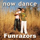 Funrazors - Now Dance