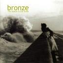 Bronze - Just a Lie