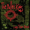 The Bullet Kings - No Money No Nohting