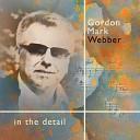 Gordon Mark Webber - Where Are You Now