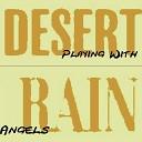 Desert Rain - Siren Song