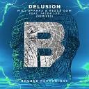 Will Sparks & Reece Low feat. Jacob Lee - Delusion (Bouz Remix)