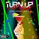 Turn Up All Night Fiesta Loca Mañana (V.2)