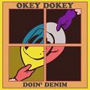 Okey Dokey - Doin Denim