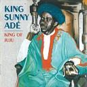 King Sunny Ade His African Beats - Sunny Ti De Ariya