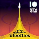 Miles Gilderdale and the Blueflies - Wait Until the Night Starts to Fall