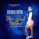 Scientific - Her Back Wicked