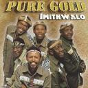 Pure Gold - Yashi Gomora