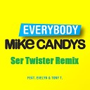 Mike Candys feat Evelyn Tony T - Everybody Ser Twister Remix