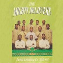 The Mighty Believers - Lona Lenang Lesalong