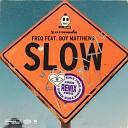 FREQ feat Boy Matthews - Slow FREQ Remix
