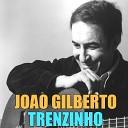 Jo o Gilberto - A Primeira Vez The First Time