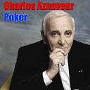 Charles Aznavour - Les Chercheurs D Or Original Mix