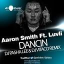 Aaron Smith Ft Luvli - Dancin( - Aaron Smith Ft Luvli - Dancin(