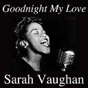Sarah Vaughan acc by Jimmy Jones Band - Goodnight My Love