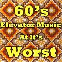 60s Elevator Music At It's Worst