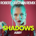 Abby - Shadows Robert Cristian Remix