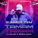 MAJOR & BENCHI - Summer Cem - Tamam Tamam (MAJOR & BENCHI Radio Edit)
