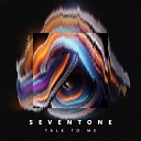 SevenTone - Talk To Me
