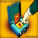 Cybin Quest - Push It Down
