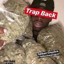 Taliban Chuckie feat Taliban Supalegend - Trap Back feat Taliban Supalegend