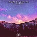 AK feat Zoe Moon - Ghost on Your Lips