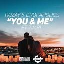 Rozay Dropaholics feat Zimri - You Me