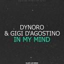 Dynoro & Gigi D'Agostino - In My Mind (Vlad F-Jay Remix)