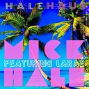 Mick Hale feat Larae - Call Me Up feat Larae