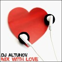 DJ Altuhov - 17 DJ Altuhov Mix With Love